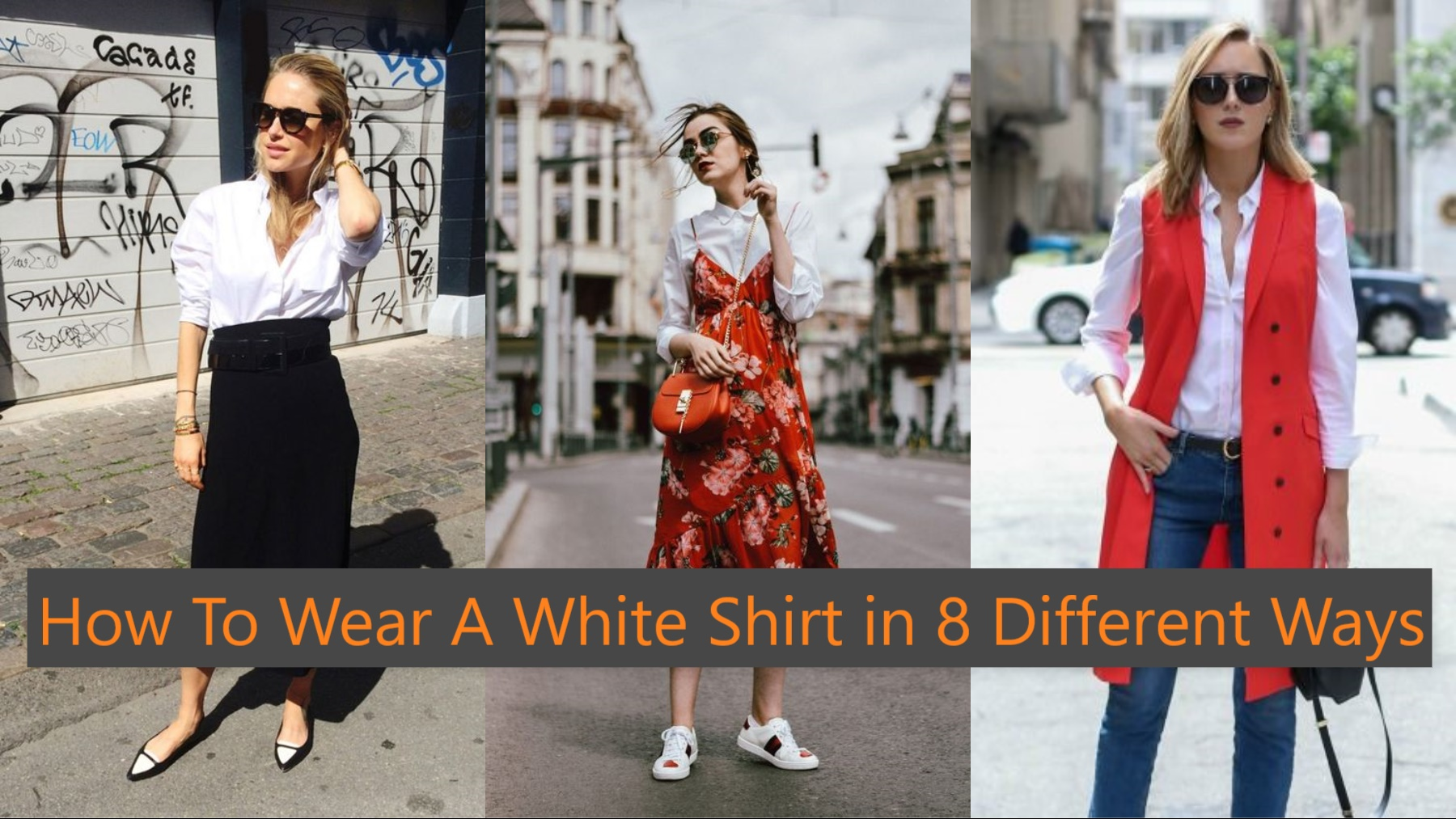 How To Wear A White Shirt in 8 Different Ways ...